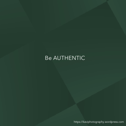 Be authentic